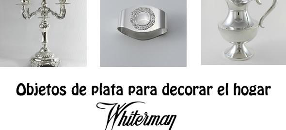 Viste tu hogar con objetos de plata whiterman plata for Objetos para el hogar